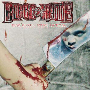 Bleed Of Hate- New Blood.. More Victims CD on Gate Of Horror Pro