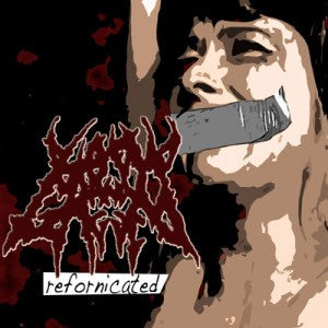 Bound And Gagged- Refornicated DIGI-CD on Goadgrind Rec.