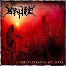 BRUTE- Sophisticated Atrocity CD on Nice To Eat You Rec.