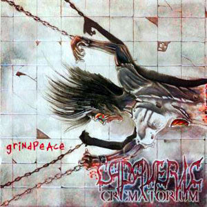 Cadaveric Crematorium- Grindpeace CD on Punishment 18 Rec.