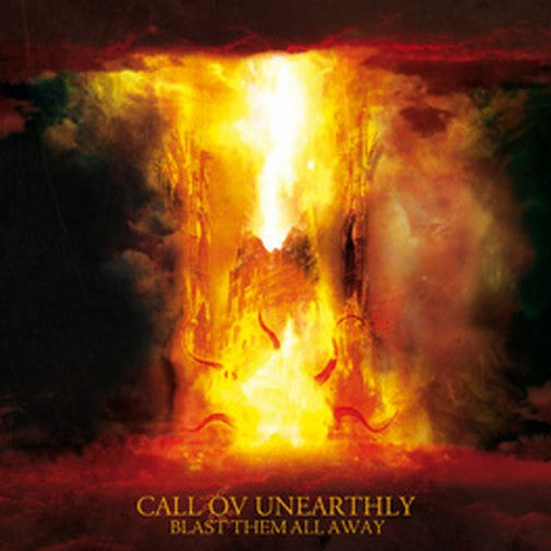 Call Ov Unearthly- Blast Them All Away CD on Red Stream Rec.