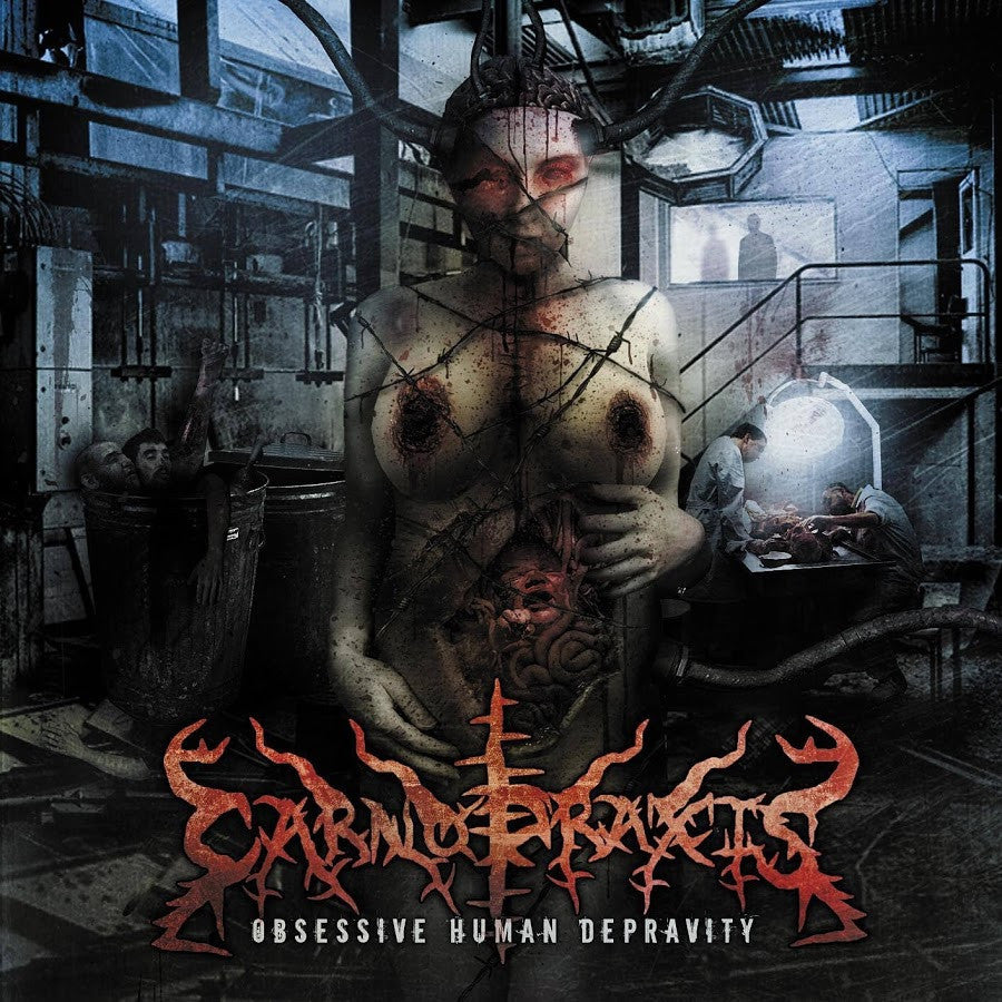 CARNOPRAXIS- Obsessive Human Depravity CD on Grinder Cirujano Rec.