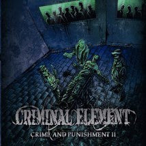 CRIMINAL ELEMENT- Crime And Punishmed Pt. 2 MCD on Sevared Rec.