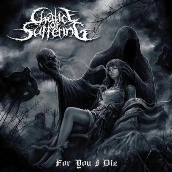 Chalice Of Suffering- For You I Die CD on Times End Records