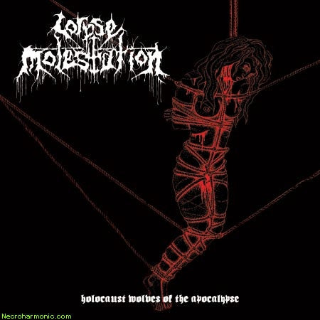 Corpse Molestation- Holocaust Wolves Of The Apocalypse CD on Nec