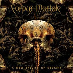 Corpus Mortale- A New Species Of Deviant CD (Slipcase edition) o