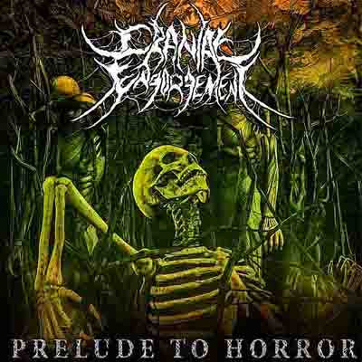Cranial Engorgement- Prelude To Horror DIGI-CD on Gore House Prod.