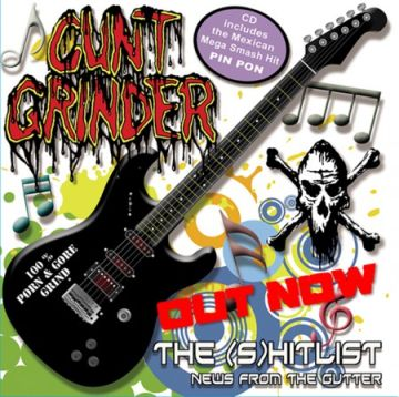 C*nt Grinder- The (S)hitlist News From The Gutter CD on Gore Cannibal Rec.