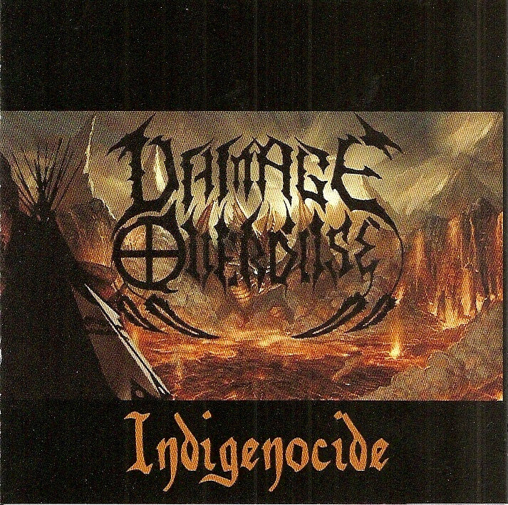 Damage Overdose- Indigenocide CD Self Released