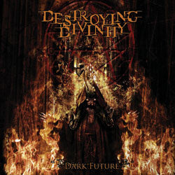 Destroying Divinity- Dark Future CD on Brutal Bands