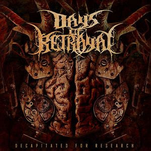 Days Of Betrayal- Decapitated From Research CD on Shiver Rec.