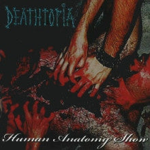 Deathtopia- Human Anatomy Show CD on One-A Records