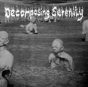 Decomposing Serenity- Digging Up Your Mother This Friday Night CD on Uterus Prod.