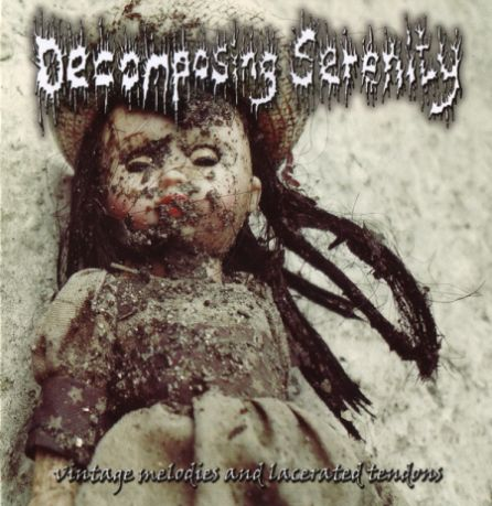 Decomposing Serenity- Vintage Melodies And Lacerated Tendons CD on Vibex Prod.