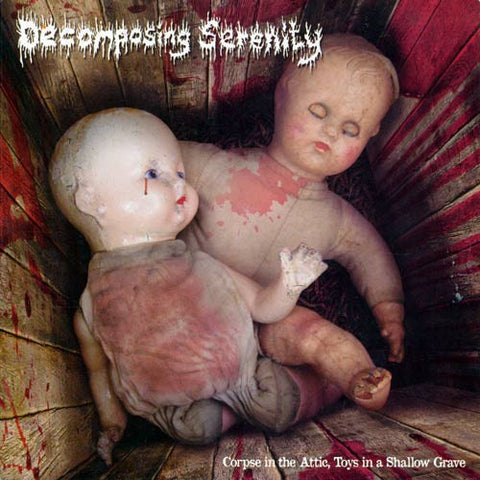 "Decomposing Serenity- Corpse In The Attic, Toys In A Shallow Grave 7"" EP VINYL on BHP"