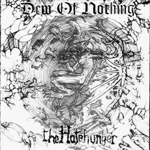 Dew Of Nothing- The hatehunger MCD