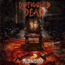 DISFIGURED DEAD- Relentless CD on Sevared Rec.