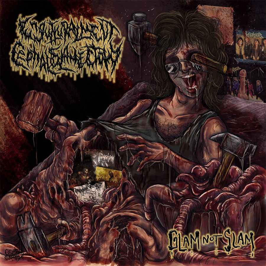 Engutturalment Cephaloslamectomy- Glam Not Slam CD On Gore House Prod.