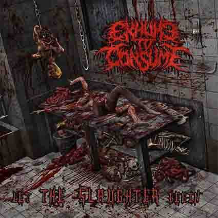 Exhume To Consume- Let The Slaughter Begin CD on P.E.R.