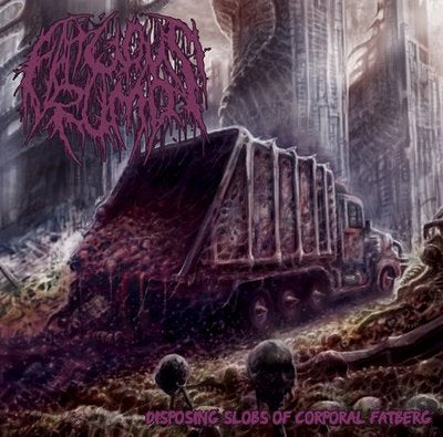 Fatuous Rump- Disposing Slobs Of Corporal Fatberg CD on Amputated Vein