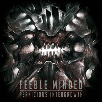 Feeble Minded- Pernicious Intergrowth CD on Grodhaisn Prod.