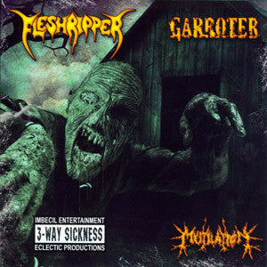 Fleshripper / Garroter / Mutilation- 3 Way Split CD on Imbecil E