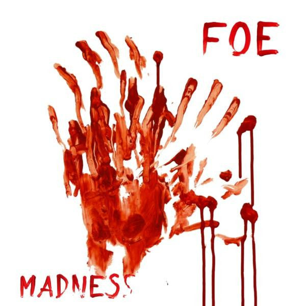 Foe- Madness CD on Let Them Come Prod.