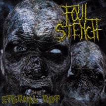 FOUL STENCH- Eternal Rot Cd on SEVARED RECORDS