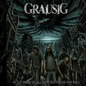 Grausig- In The Name Of All Who Suffered And Died MCD