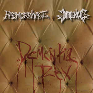 Haemorrhage / Impaled- Dementia Rex DIGI-CD on Splatter Zombie Rec.