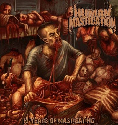 HUMAN MASTICATION- 13 Years of Masticating DOUBLE CD on Brutal Mind Prod.