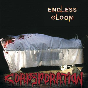 Endless Gloom- Corpsporation CD on Blacksmith Prod.