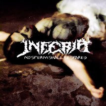 INFERIA- No Sperm Shall Be Spared CD on Sevared Rec.