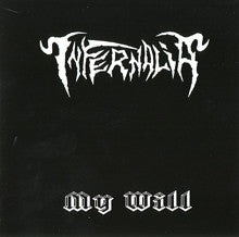 Infernalia- My Will MCD Self Released