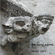Internal Decadence- The Same Agony MCD