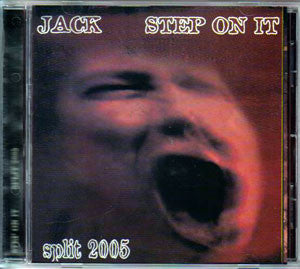 Jack / Step On It- Split 2005 MCD on Endless Brutality Of Men Re
