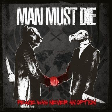 Man Must Die- Peace Was Never An Option CD