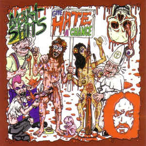 MEAT SH*TS- Give H*te A Chance CD on Sevared / Meat 5000 Rec.