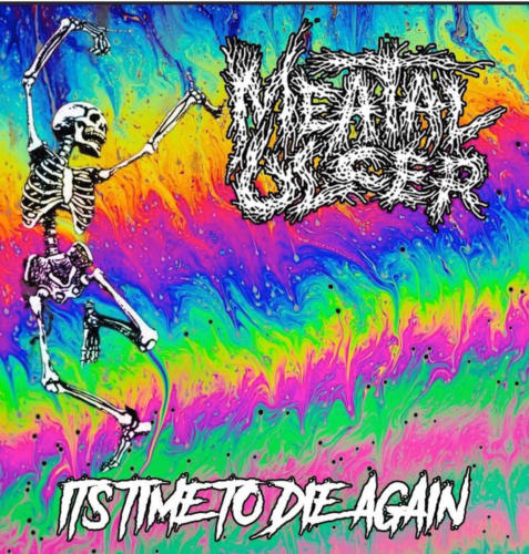 Meatal Ulcer- It's Time To Die Again / It's Hatred Made Matter! CD on Bizarre Leprous Prod.