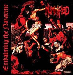 Mummified- Embalming The Nazarene CD