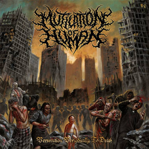 Mutilation Of Human- Persecution Periodically To Death CD on P.E.R.