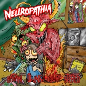 Neuropathia- Satan Owns Your Stereo CD on Everydayhate Rec.