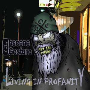 Obscene Gesture- Living In Profanity CD on Xtreem Music