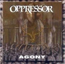 Oppressor- Agony CD on Olympic Rec.