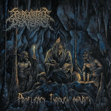 Perverted Dexterity- Profligacy Through Impurity CD on Brutal Mind