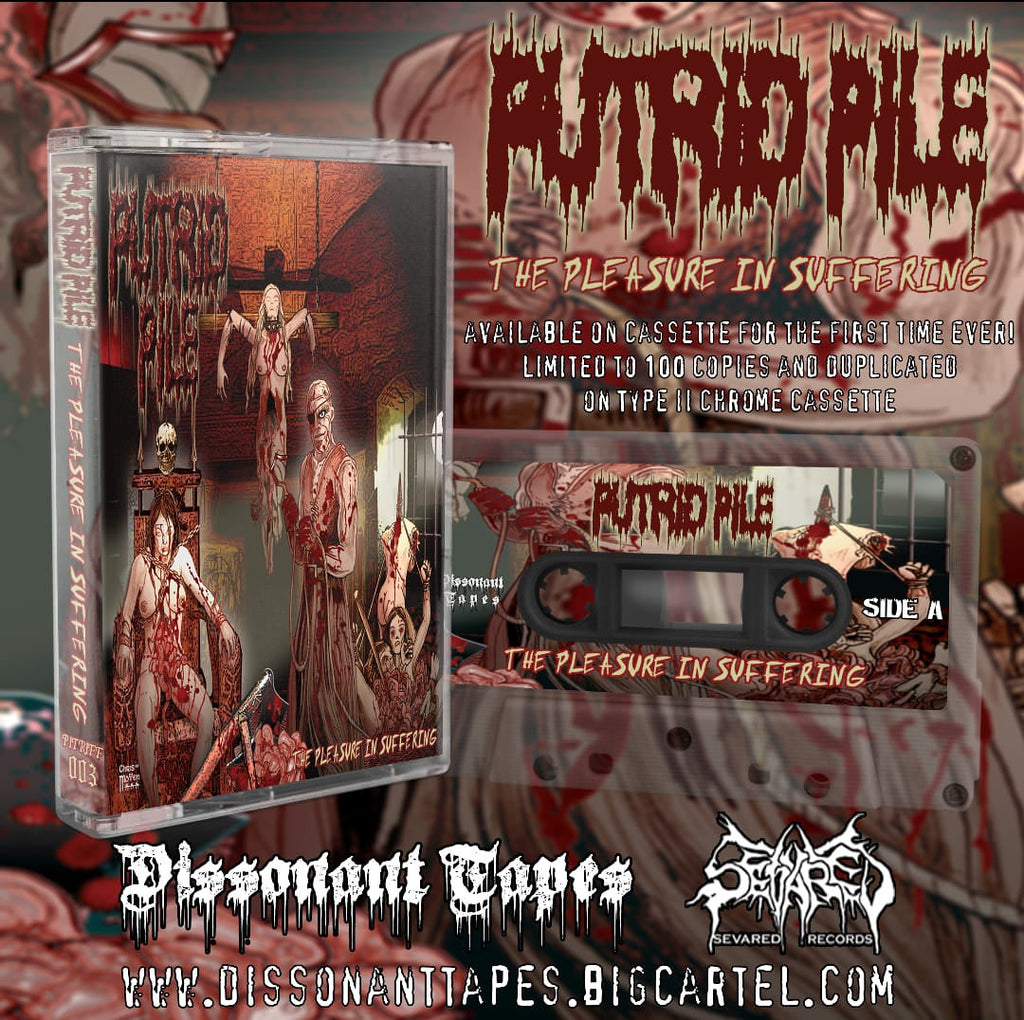 PUTRID PILE- The Pleasure In Suffering TAPE on Dissonant Tapes