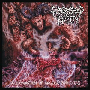 Possessed Entity- Extermination Of Angelic Parasites DIGI-CD on Pathos Prod.