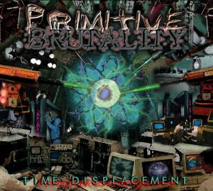 Primitive Brutality- Time Displacement DIGI-CD on Primitive Recordings