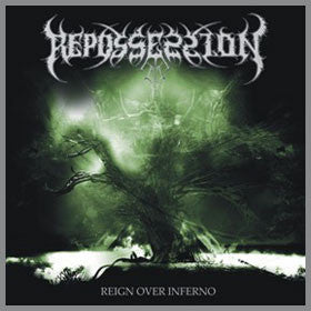Repossession- Reign Over Inferno CD on Psycho Rec.