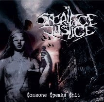 SACRIFICE JUSTICE- Someone Speaks Shit CD on N.T.E.Y.